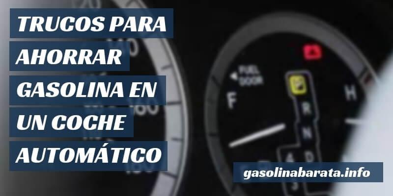 Cómo ahorrar gasolina en un coche automático